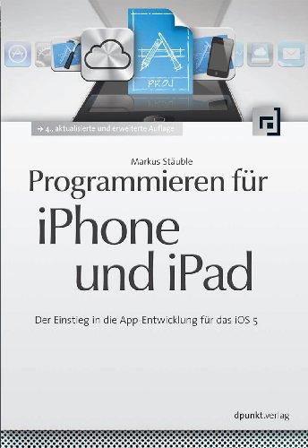Programmieren für iPhone und iPad: Der Einstieg in die App-Entwicklung für das iOS 5
