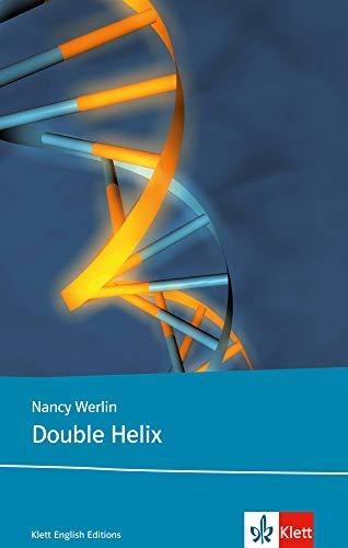 Double Helix: Schulausgabe für das Niveau B2, ab dem 6. Lernjahr. Ungekürzter englischer Originaltext mit Annotationen (Young Adult Literature: Klett English Editions)