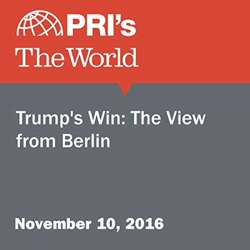 Trump's Win: The View from Berlin audiobook cover art
