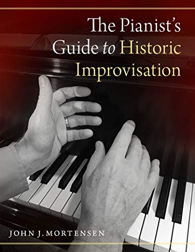 The Pianist's Guide to Historic Improvisation (English Edition)