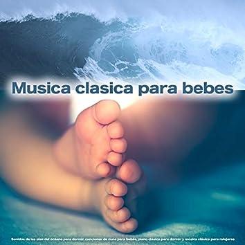 Musica clasica para bebes: Sonidos de las olas del océano para dormir, canciones de cuna para bebés, piano clásico para dormir y música clásica para relajarse
