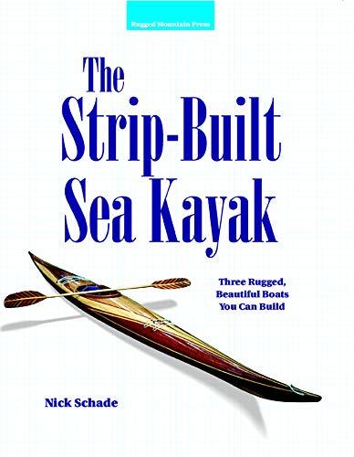 The Strip-Built Sea Kayak: Three Rugged, Beautiful Boats You Can Build (English Edition)