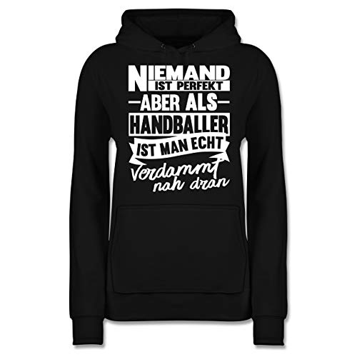 Handball - Niemand ist perfekt Aber als Handballer ist Man echt verdammt nah dran - M - Schwarz - Handball Frauen - JH001F - Damen Hoodie und Kapuzenpullover für Frauen
