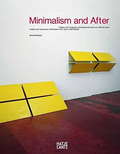 Minimalism and After: Tradition und Tendenzen minimalistischer Kunst von 1950 bis heute (Daimler Art Collection)