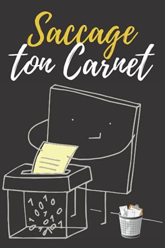 Saccage ton Carnet: cahier créé pour être saccagé! - Ecrivez en toute liberté dans ce carnet and Vider votre énergie négative