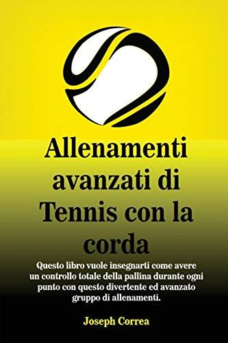 Allenamenti avanzati di Tennis con la corda: