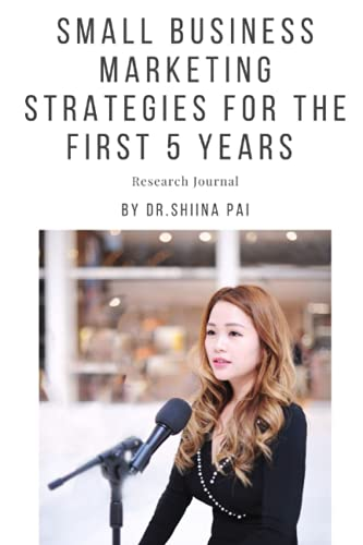 Compare Textbook Prices for Small Business Marketing Strategies for the First 5 Years  ISBN 9798535256894 by Pai, Dr. Shiina