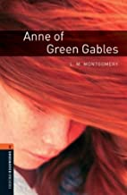Oxford Bookworms Library: Anne of Green Gables: Level 2: 700-Word Vocabulary
