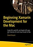 Beginning Xamarin Development for the Mac: Create iOS, watchOS, and Apple tvOS apps with Xamarin.iOS and Visual Studio for Mac - Dawid Borycki