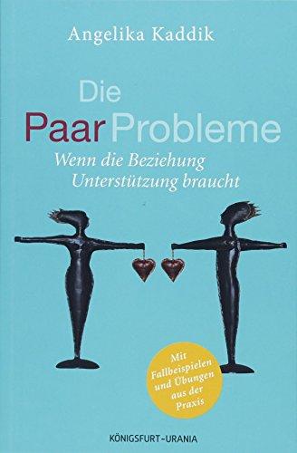 Die PaarProbleme: Wenn die Beziehung Unterstützung braucht...