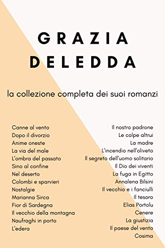 Canne al vento, Dopo il divorzio, Cosima, Anime oneste, Fior di Sardegna, Nel deserto, L'ombra del passato, Il vecchio della montagna, Nostalgie e tanti altri