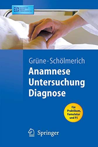 Anamnese - Untersuchung - Diagnostik (Springer-Lehrbuch)
