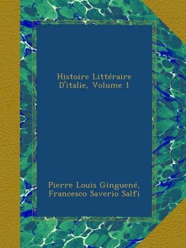 Histoire Littéraire D'italie, Volume 1