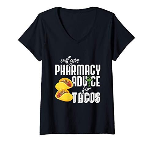 Mujer Will Give Pharmacy Advice for Tacos - Pharmacy Pharmacist Camiseta Cuello V