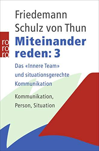 Miteinander reden, Band 3: Das 'Innere Team' und situationsgerechte Kommunikation