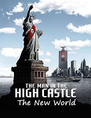The Man in the High Castle - The New World: Screenplay
