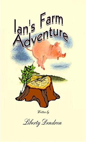 Book: Ian's Farm Adventure by Liberty Dendron
