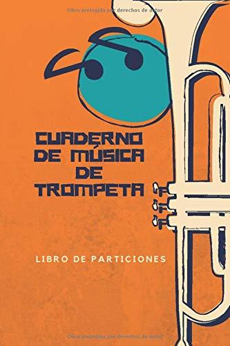 Cuaderno de música de trompeta: Libro de partituras | Papel
