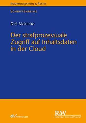 Der strafprozessuale Zugriff auf Inhaltsdaten in der Cloud 2020 (Kommunikation & Recht)