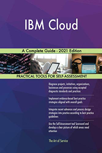 IBM Cloud A Complete Guide - 2021 Edition