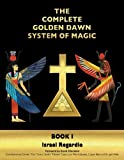 The Complete Golden Dawn System of Magic Book I