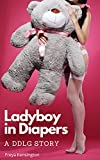 Ladyboy in Diapers : A DDLG Story
