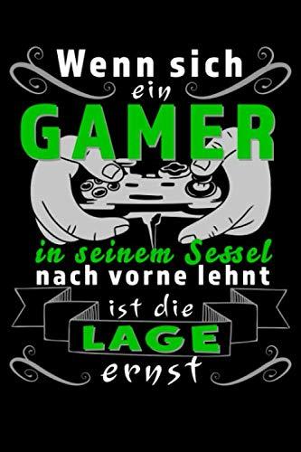Notizbuch lustiger Spruch für Gamer und Zocker: 120 Seiten, gepunktet. Wenn sich ein Gamer in seinem Sessel nach vorne lehnt, ist die Lage ernst. ... Gamer Spruch für Zocker, Männer und Frauen.