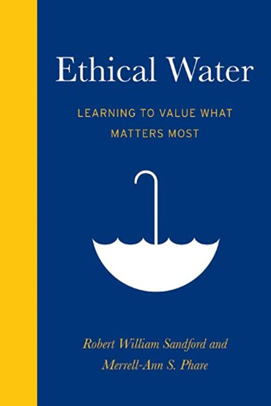 編集者によると端Ethical Water: Learning to Value What Matters Most (An RMB Manifesto) (English Edition)