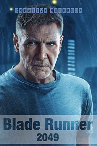 """Blade Runner 2049: Creative Notebook: Organize Notes, Ideas, Follow Up, Project Management, 6"""" x 9"""" (15.24 x 22.86 cm) - 110 Pages - Durable Soft Cover - Line: 3"""