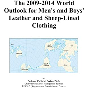 The 2009-2014 World Outlook for Men's and Boys' Leather and Sheep-Lined Clothing