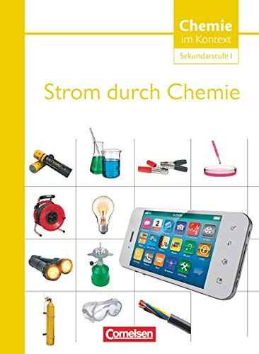Chemie im Kontext - Sekundarstufe I. Themenheft 7. Strom durch Chemie. Westliche Bundesländer: Strom durch Chemie - Themenheft 7