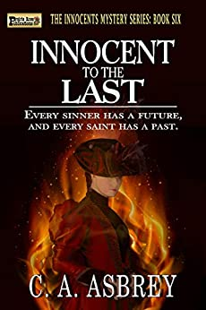 Innocent to the Last (The Innocents Mystery Series Book 6) by [C. A. Asbrey]