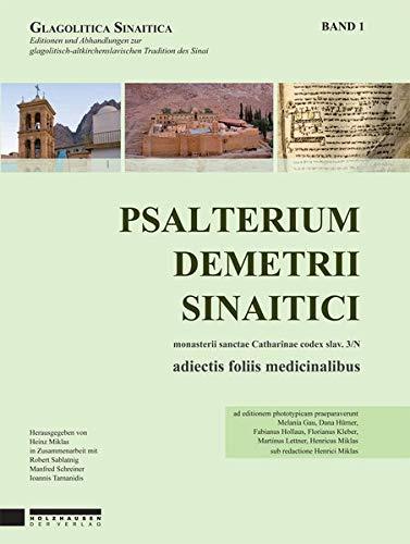 Psalterium Demetrii Sinaitici 1: Monasterii s. Catharinae codex slav. 3/N, adiectis foliis medicinalibus (Glagolitica Sinaitica: Editionen und ... Tradition des Sinai)