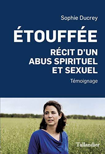 Étouffée: Récit d'un abus spirituel (ACTUALITE SOCIE)