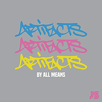 By All Means (feat. Artifacts)