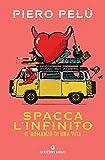 Spacca l'infinito: Il romanzo di una vita (Italian Edition)