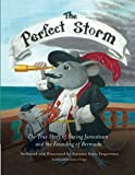 The Perfect Storm:The true Strory of Saving Jamestown and the Founding of Bermuda