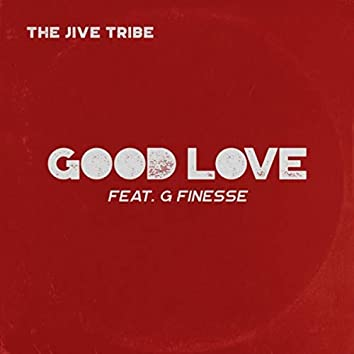 Good Love (feat. G. Finesse)