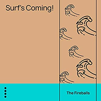 Surf's Coming!