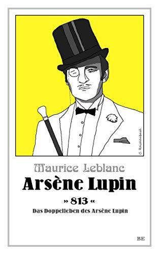 Arsène Lupin - 813: Das Doppelleben des Arsène Lupin
