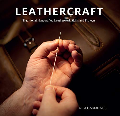 Compare Textbook Prices for Leathercraft: Traditional Handcrafted Leatherwork Skills and Projects  ISBN 9780764360398 by Armitage, Nigel