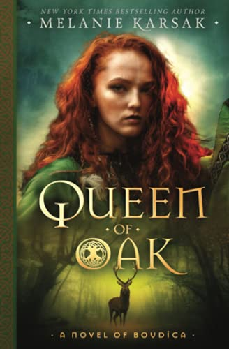 Queen of Oak: A Novel of Boudica (The Celtic Rebels Series)