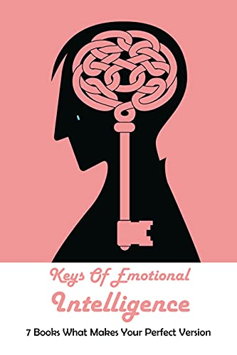 Keys Of Emotional Intelligence - 7 Books What Makes Your Perfect Version: Anger Management (English Edition)