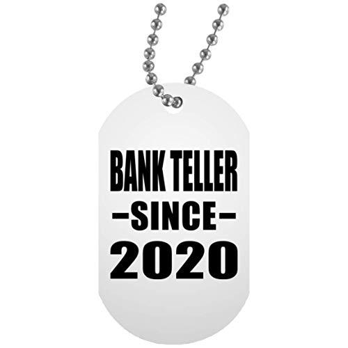 Bank Teller Since 2020 - White Dog Tag Militär Hundemarke Weiß Silberkette ID-Anhänger - Geschenk zum Geburtstag Jahrestag Muttertag Vatertag Ostern