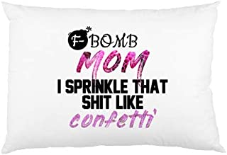 FavorPlus Pillowcase F-Bomb Mom I Sprinkle That Shit Like Confetti Decor Queen Size Pillow Cases Cover Design Bedroom Sofa Pillow Sham 20X30 Inches (Two Sides)