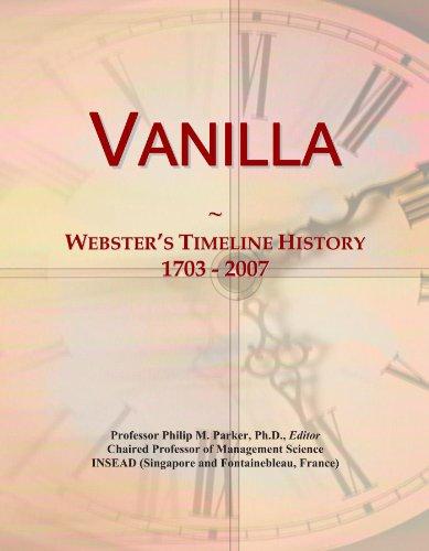 Vanilla: Webster's Timeline History, 1703 - 2007