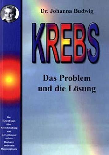 Budwig, Johanna:<br />Krebs. Das Problem und die Lösung.