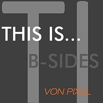 This Is...Von Pixel - B-Sides