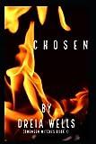 Chosen: Owensen Witches Book 1 (Owensen Witches Series) (Paperback)