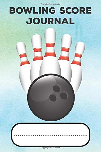 Bowling Score Journal: Personal Score Book Bowlers Game Record Keeper Gift Notebook
